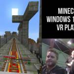 Впечатления от Minecraft Windows 10 Edition VR